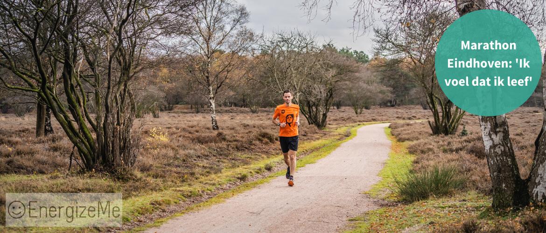 Marathon Eindhoven: 'Ik voel dat ik leef'