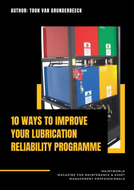 10 ways to improve your lubrication reliability programme article in Maintworld