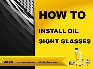 How to install oil sight glasses