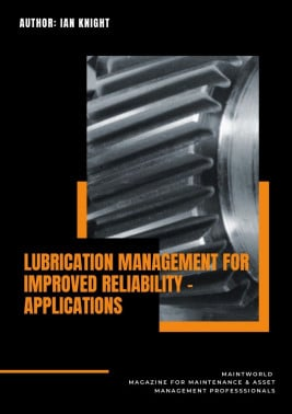 Lubrication Management for improved reliability article pu blished in Maintworld