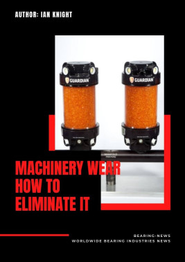 Machinery wear - how to eliminate it published in BearingNEWS