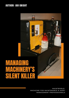 Managing Machinery's Silent Killer article published in MaintWorld