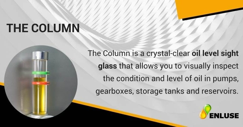 The column - crystal clear oil level sight glass