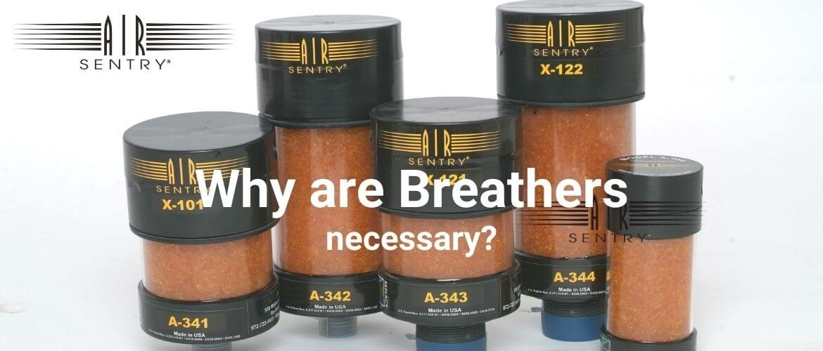 Why are breathers necessary?