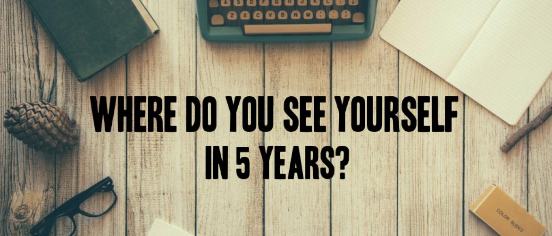 Hoe ziet jouw leven er over 5 jaar uit?