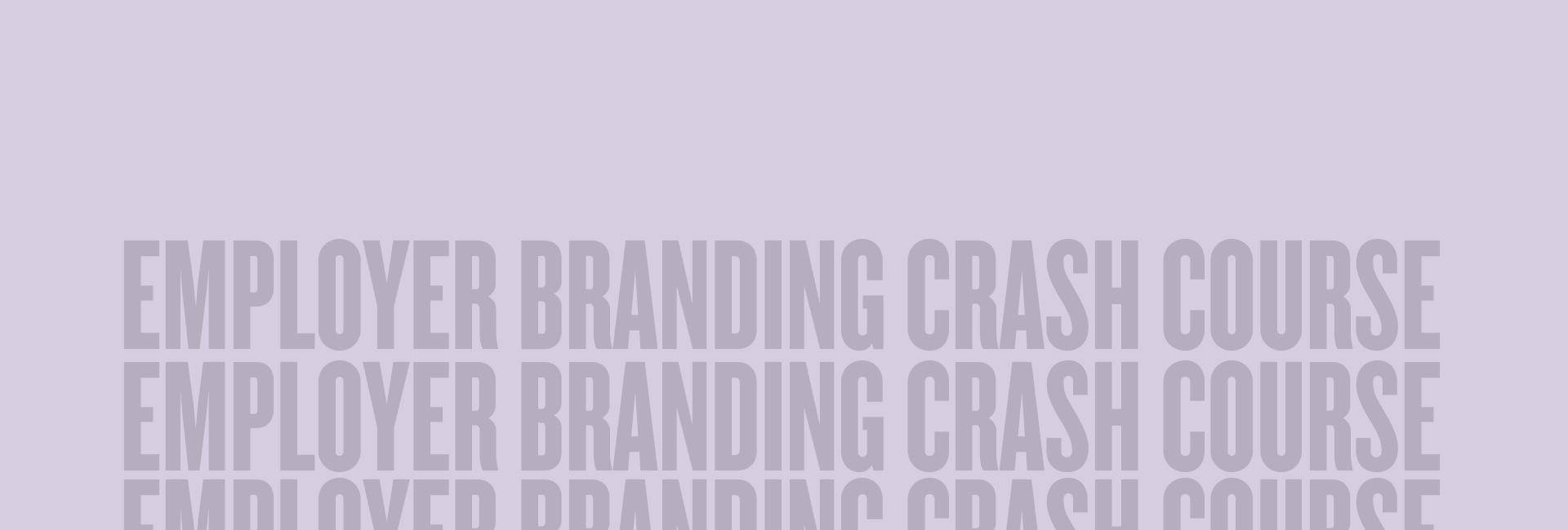 Employer Branding Crash Course - Try now for free!