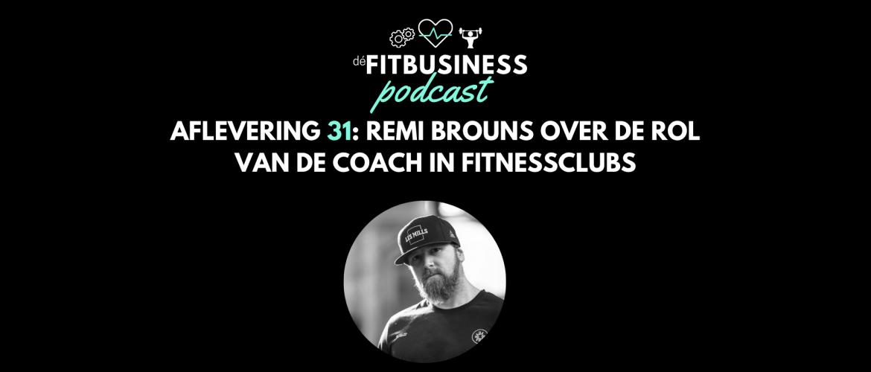 1.31: Remi Brouns over de rol van de coach in fitnessclubs