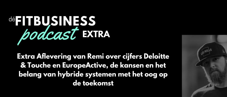 Extra Aflevering van Remi over cijfers Deloitte & Touche en EuropeActive, de kansen en het belang van hybride systemen met het oog op de toekomst