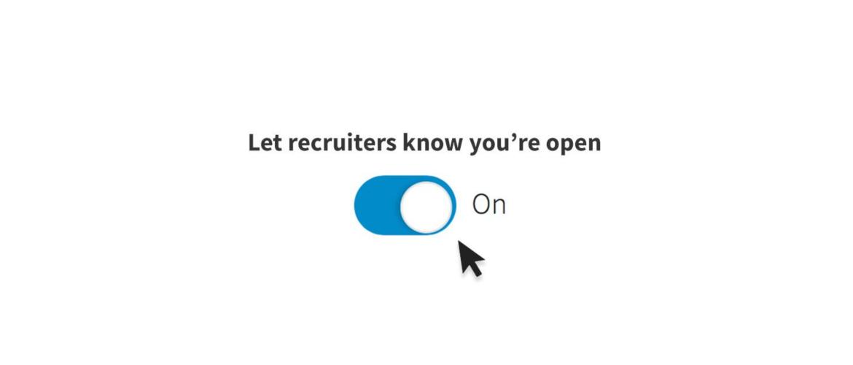 """Binnenkort kan je discreet zoeken naar een nieuwe baan met LinkedIn """"open candidates"""""""