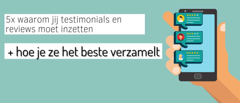 5x waarom jij testimonials en reviews moet inzetten (+ hoe je ze het beste verzamelt)