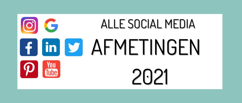 DE SOCIAL MEDIA AFMETINGEN VAN 2021