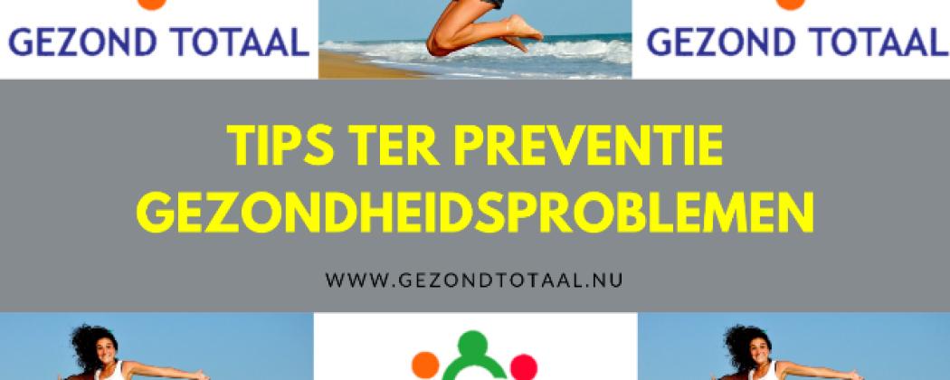 Tips ter preventie van gezondheidsproblemen
