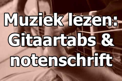 Gitaarcursus theorie gitaartabs en notenschrift