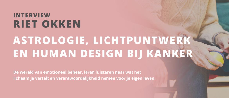 Interview met Riet Okken over astrologie, lichtpuntwerk en human design bij kanker