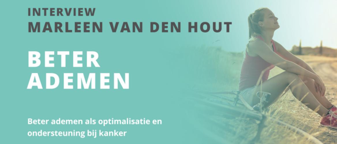 Interview met Marleen van den Hout over Beter Ademen ter ondersteuning bij kanker
