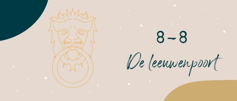 8 augustus en de opening van de Leeuwenpoort
