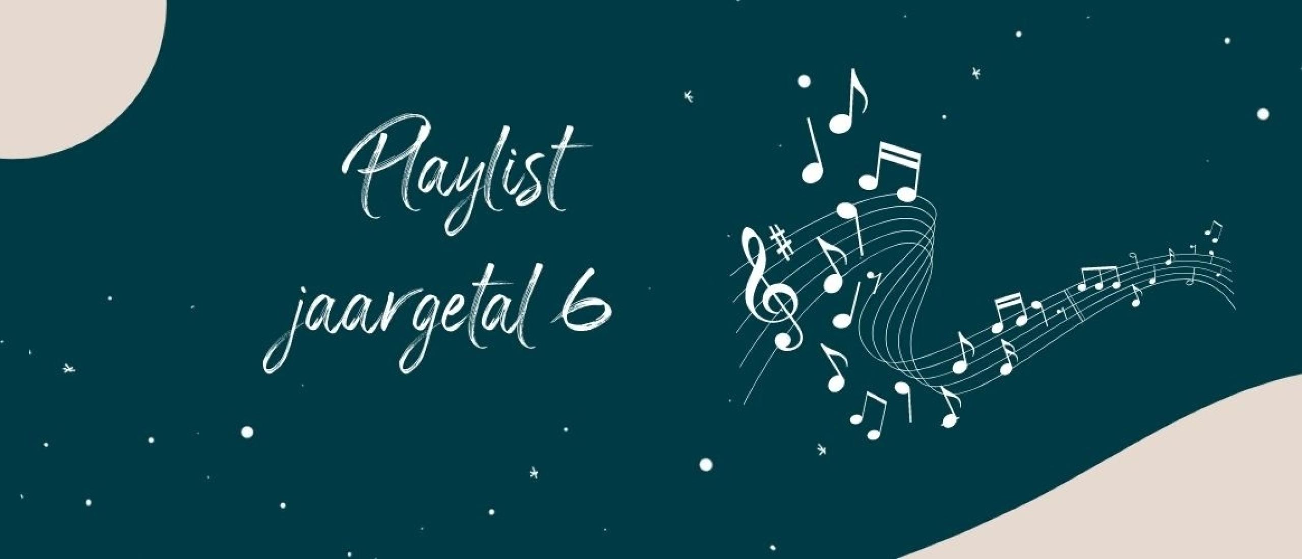 Playlist voor jaargetal 6