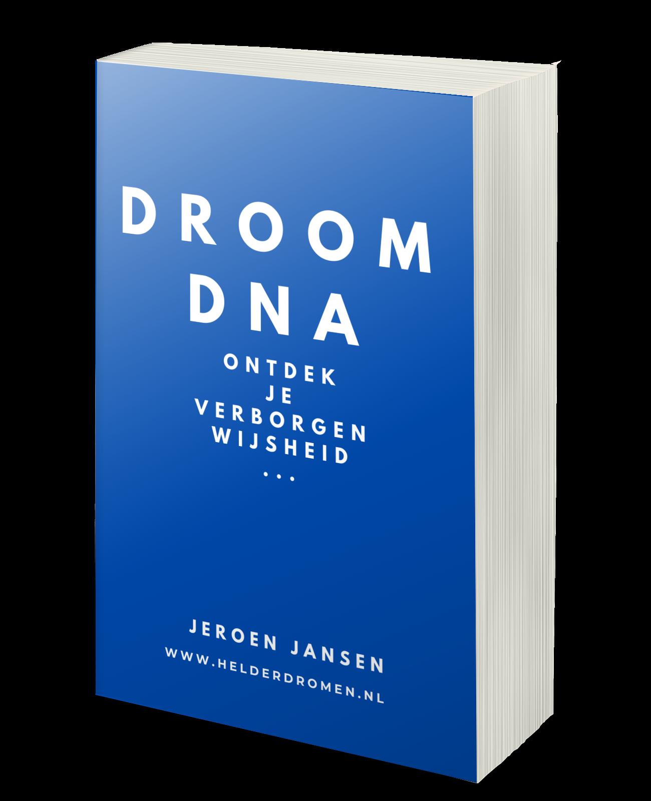 Boekje DroomDNA - Over hoe jij dromen betekenis kunt geven...