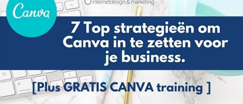 7 Top strategieën om Canva in te zetten voor je business