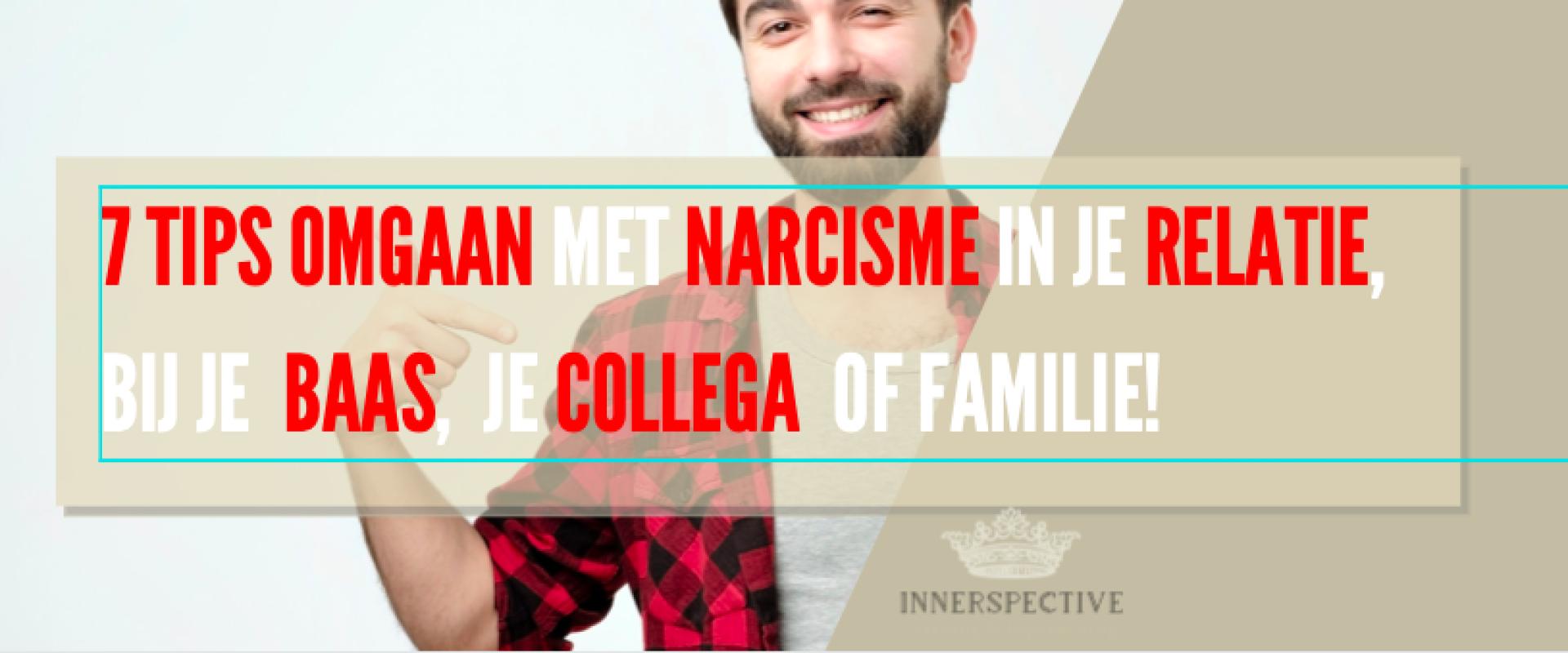 Hoe ga je slim om met narcisme bij een leidinggevende, familie, collega of je relatie?