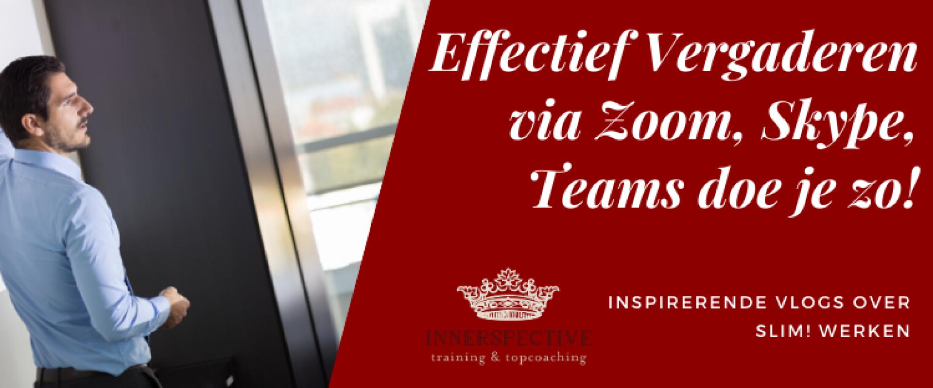 Effectief vergaderen l Tips voor vergaderen via zoom, skype en teams