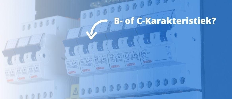 B of C karakteristiek? Welke karakteristiek moet ik toepassen?