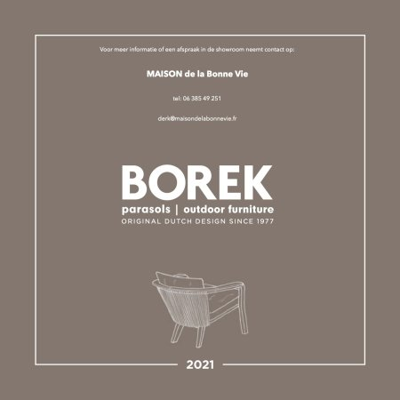 BOREK heeft een uitgebreide collectie teak buitenmeubelen. Bij MAISON de la Bonne Vie kun j e goed geadviseerd worden.