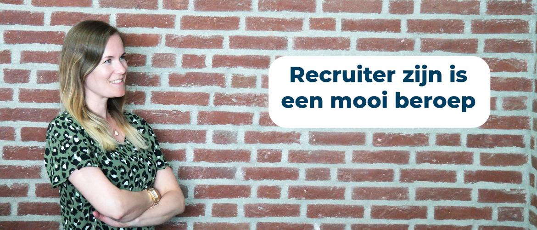 Recruiter zijn is een mooi beroep - Recruitment verhaal