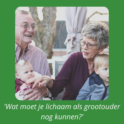 'Wat moet je lichaam als grootouder nog kunnen?'