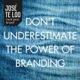 dont-underestimate-the-power-of-branding