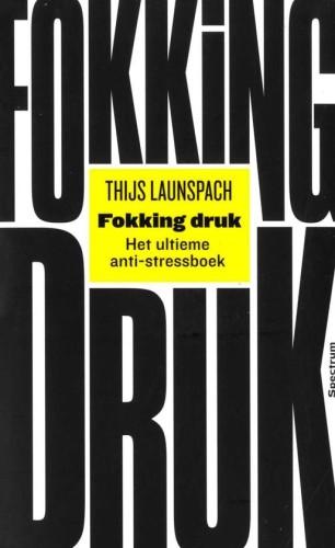Fokking Druk - Thijs Launspach