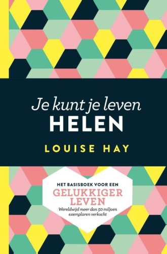 Louise Hay - Je kunt jezelf helen