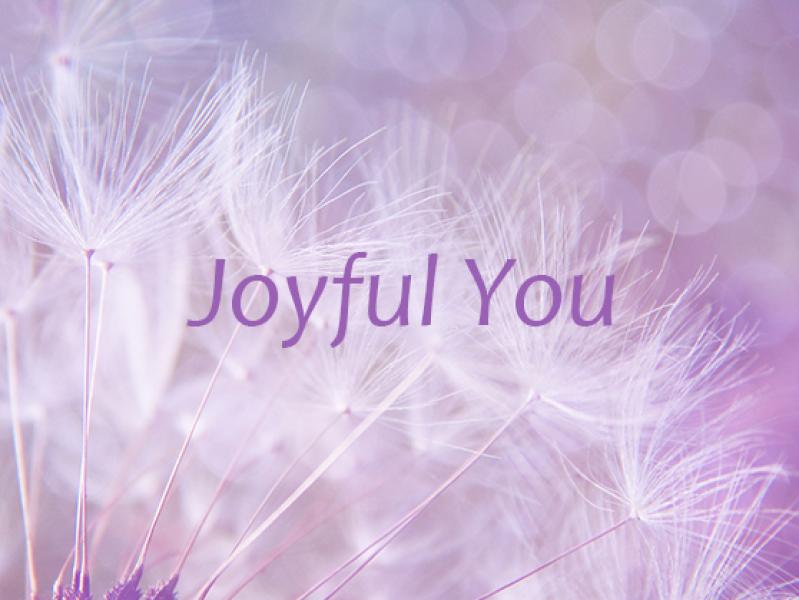 joyful you