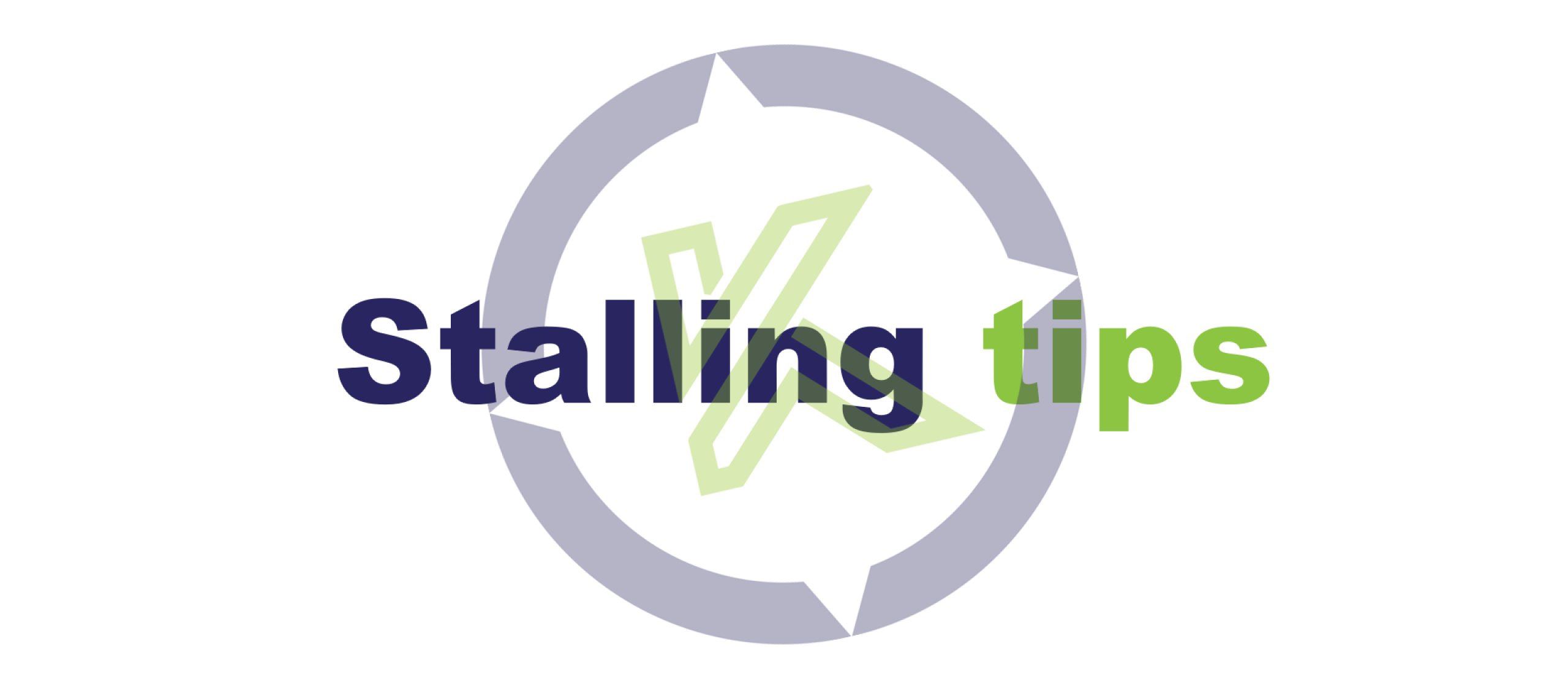 10 stalling tips