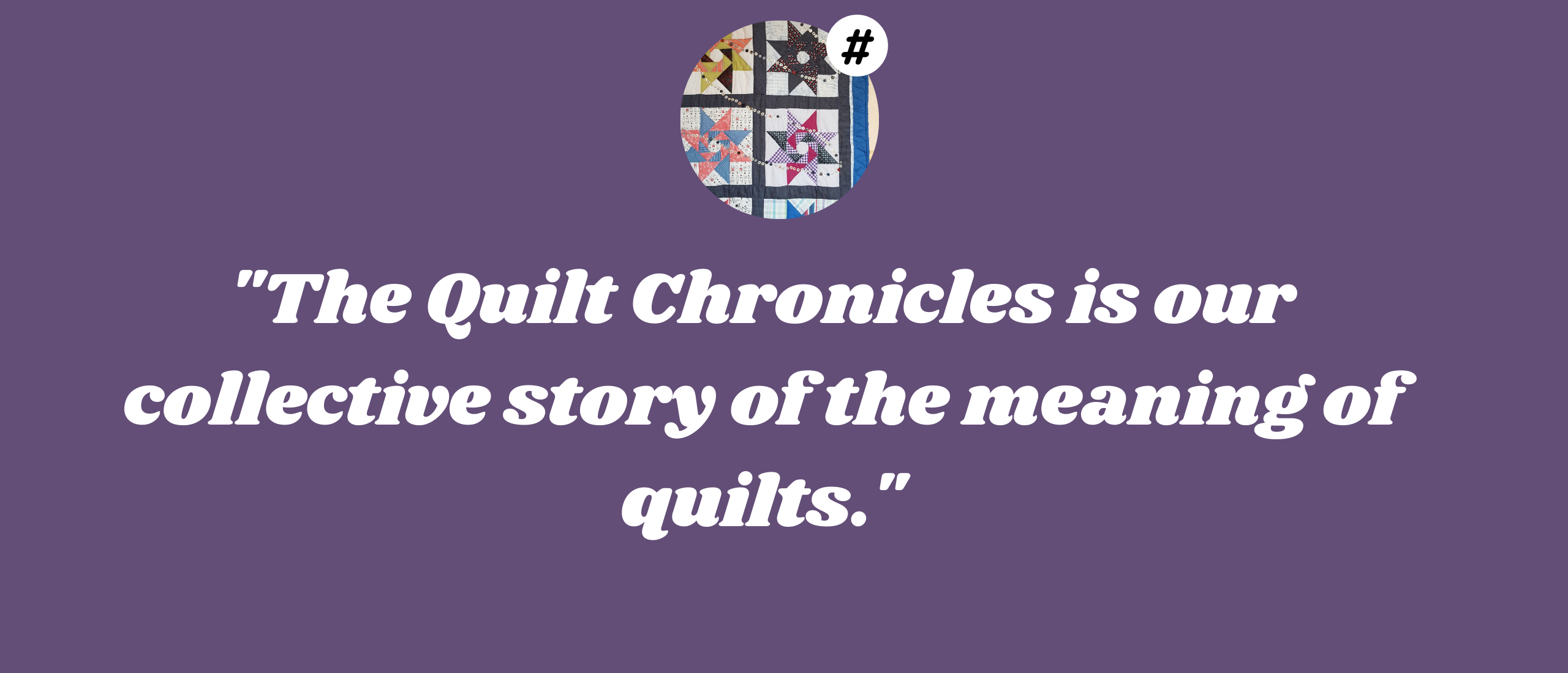 Quilt Chronicles: the meaning of quilts
