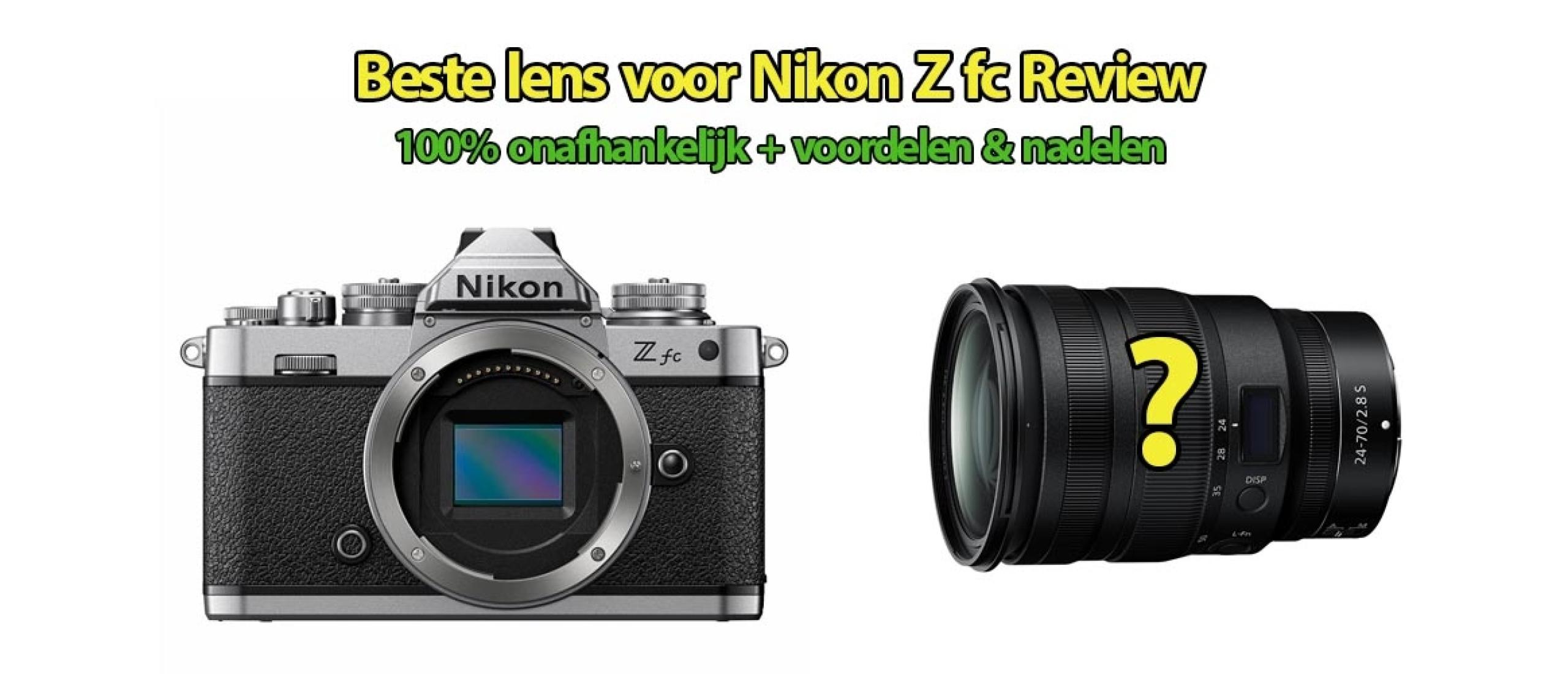 Beste lens voor Nikon Z fc