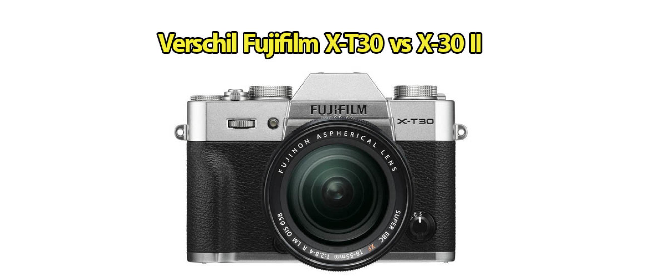Verschil Fujifilm X-T30 en X-T30 II