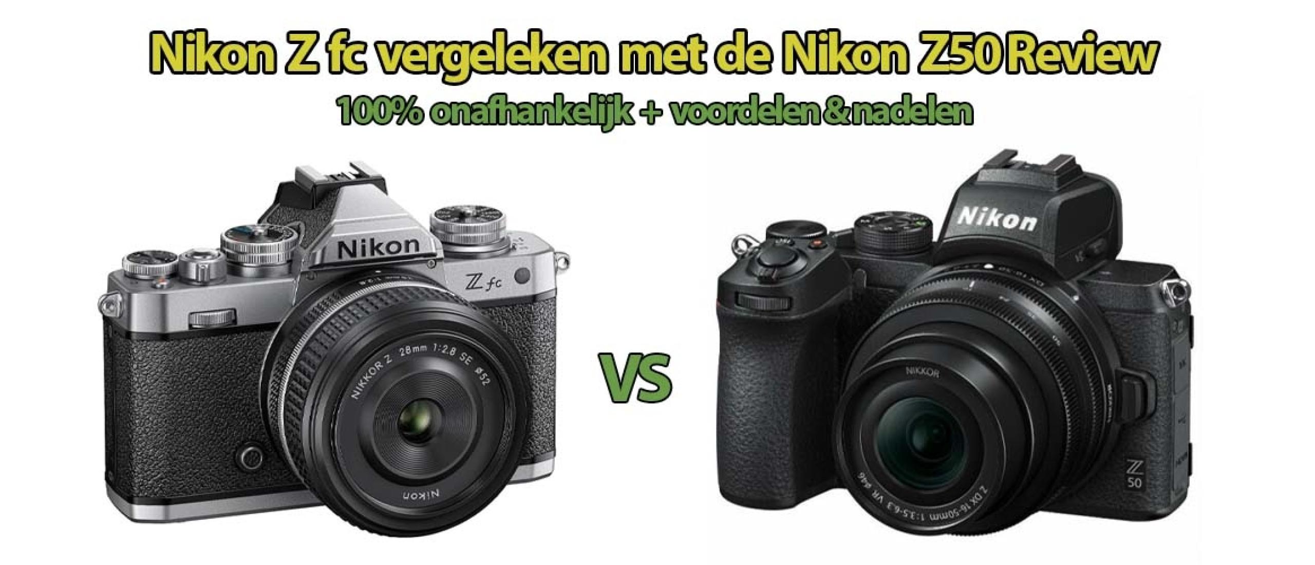 Verschil Nikon Z fc en Nikon Z50