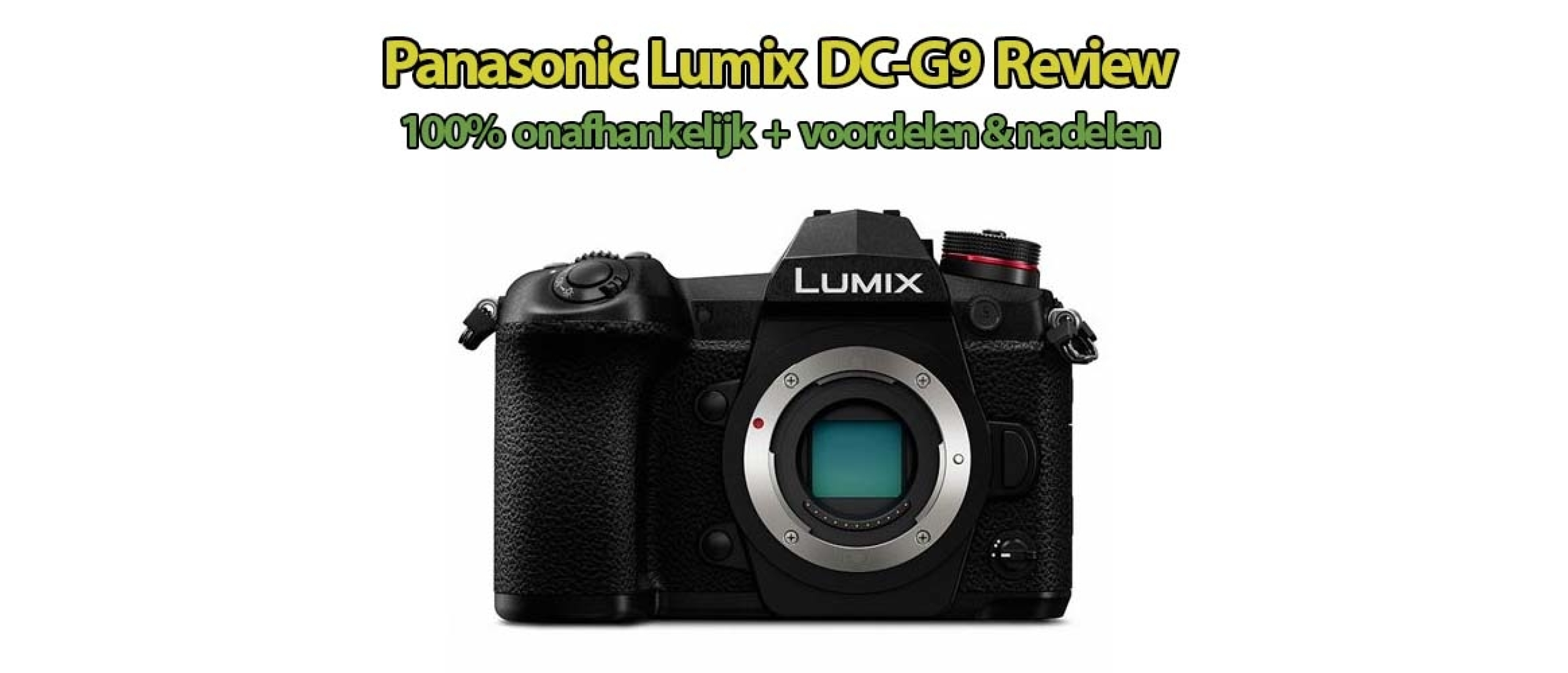 Panasonic G9 Systeemcamera Review