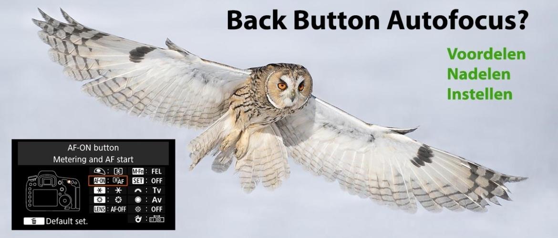 Back button autofocus (AF): voordelen, nadelen & instellen
