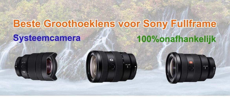 Beste groothoeklens voor Sony fullframe systeemcamera