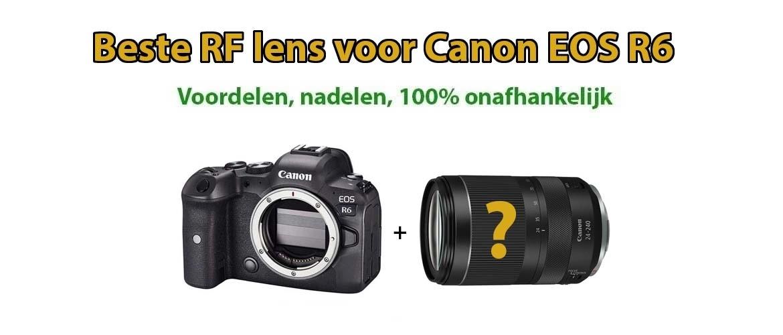 Beste lens voor Canon EOS R6 systeemcamera