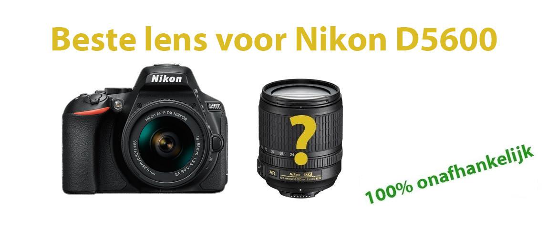 Beste lens voor Nikon D5600 spiegelreflexcamera