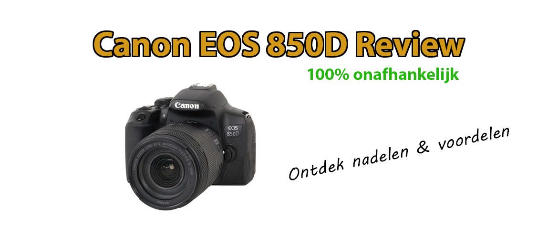 Canon EOS 850D Review: voordelen en nadelen