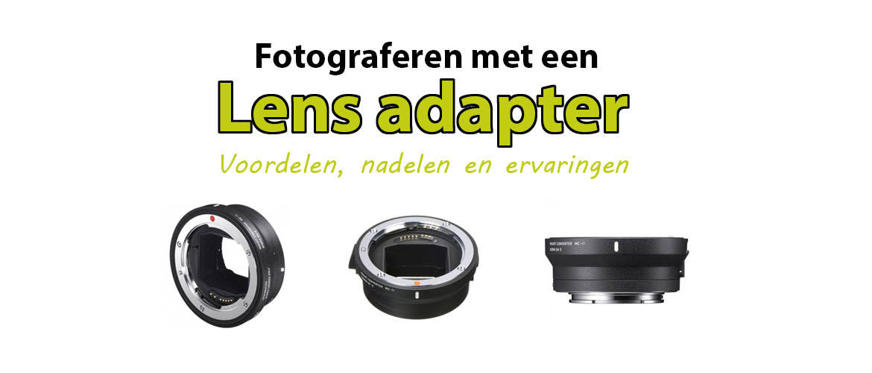 Fotograferen met een lens adapter (mount converter)