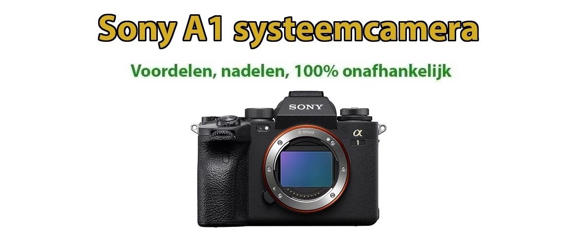Sony A1 systeemcamera review