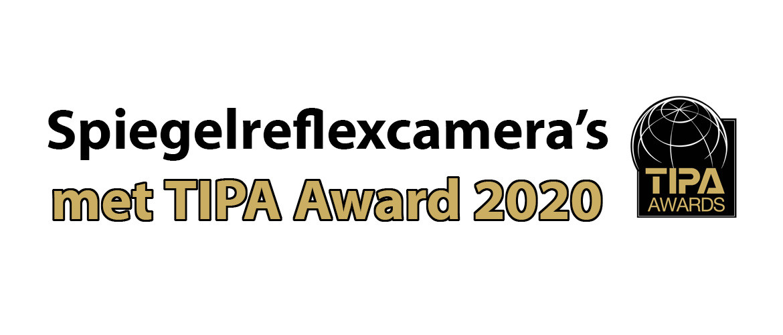 Spiegelreflexcamera's met TIPA award 2020