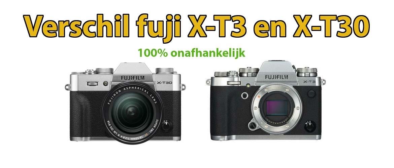 Verschil Fuji X-T3 of X-T30 systeemcamera