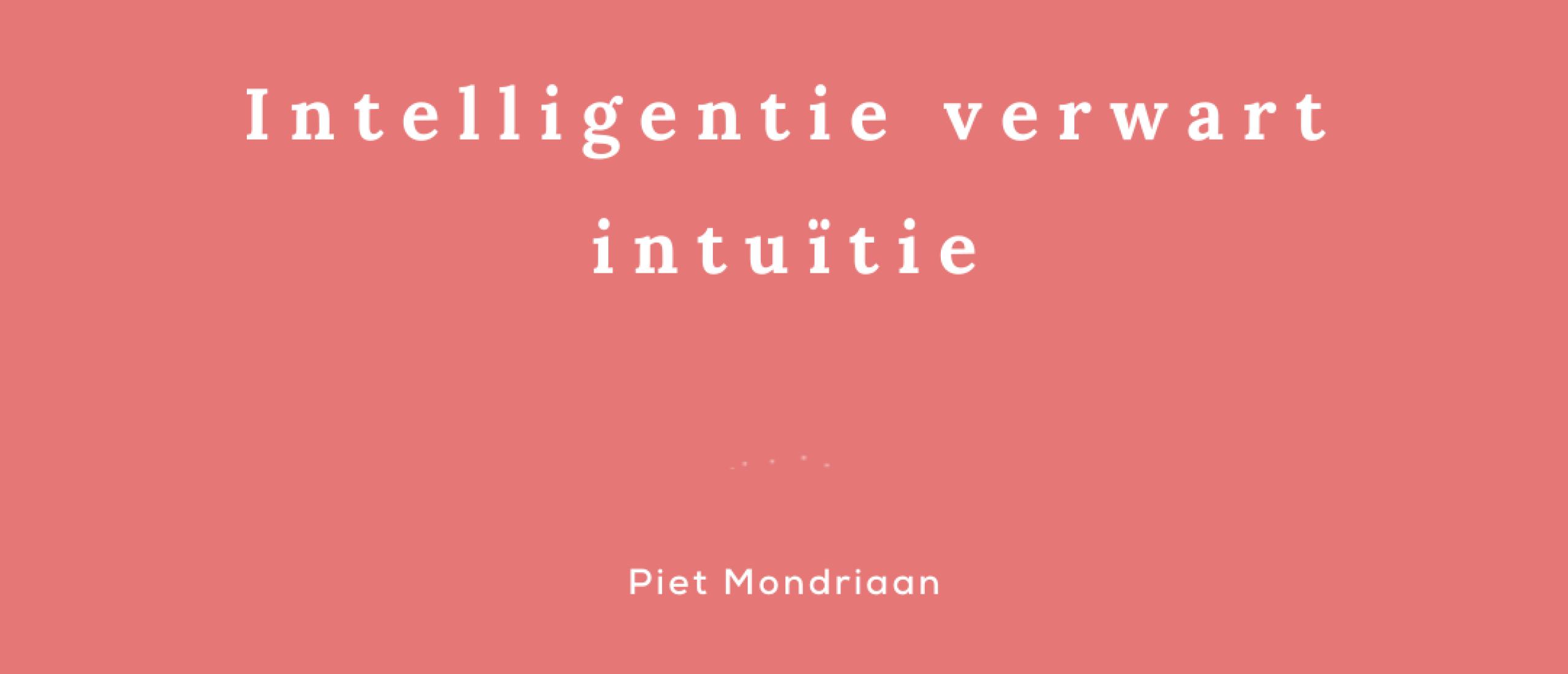 Intelligentie verwarren met intuïtie