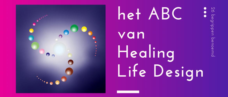 Het ABC van de Healing Life Design